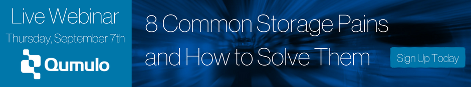 Qumulo Webinar: 8 Sources of Storage Pain and How to Solve Them